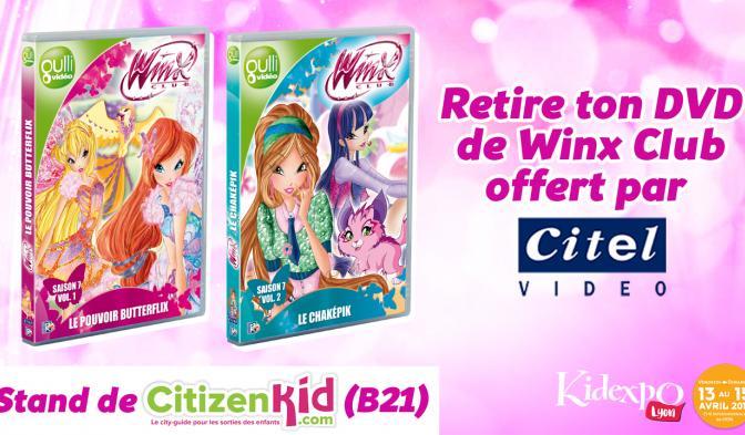 Reçois tes DVD Winx Club offerts par Citel à la Kidexpo !